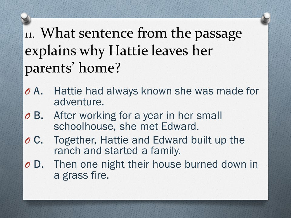 11. What sentence from the passage explains why Hattie leaves her parents' home