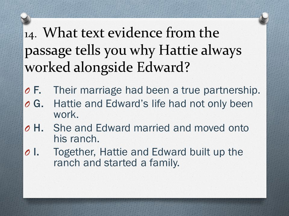 14. What text evidence from the passage tells you why Hattie always worked alongside Edward