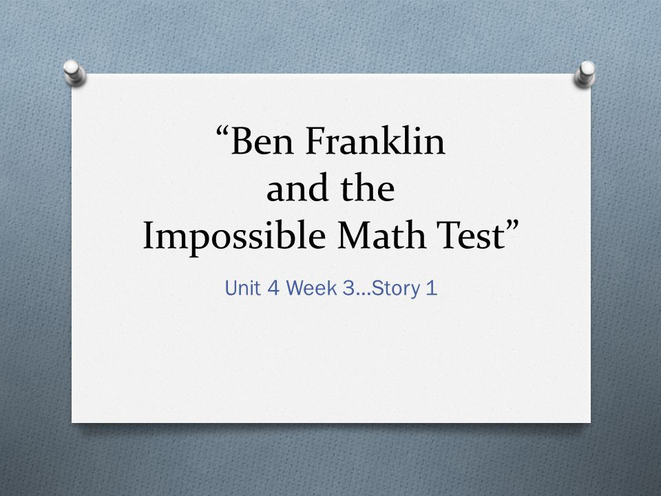 Ben Franklin and the Impossible Math Test