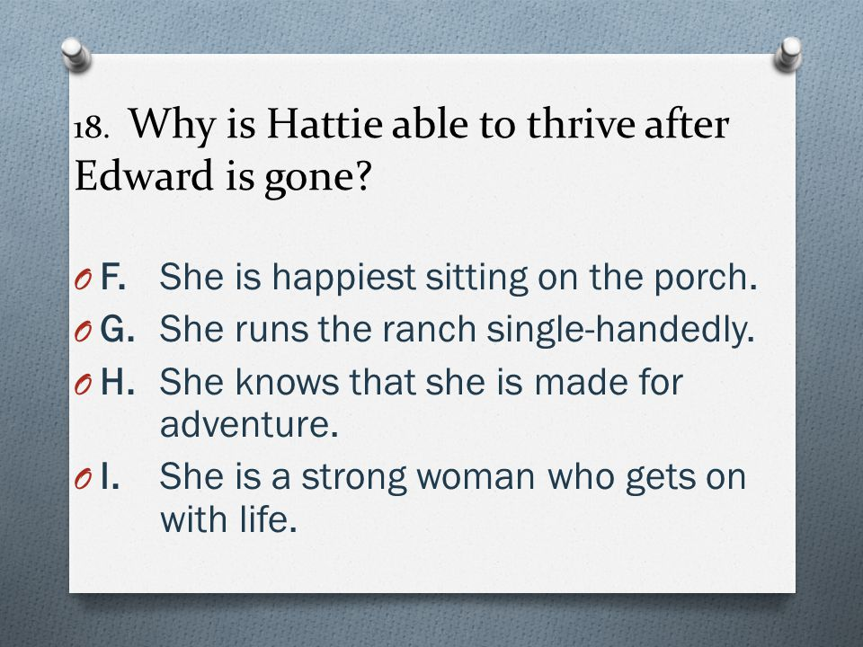 18. Why is Hattie able to thrive after Edward is gone