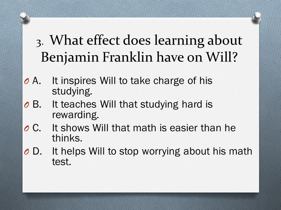 3. What effect does learning about Benjamin Franklin have on Will