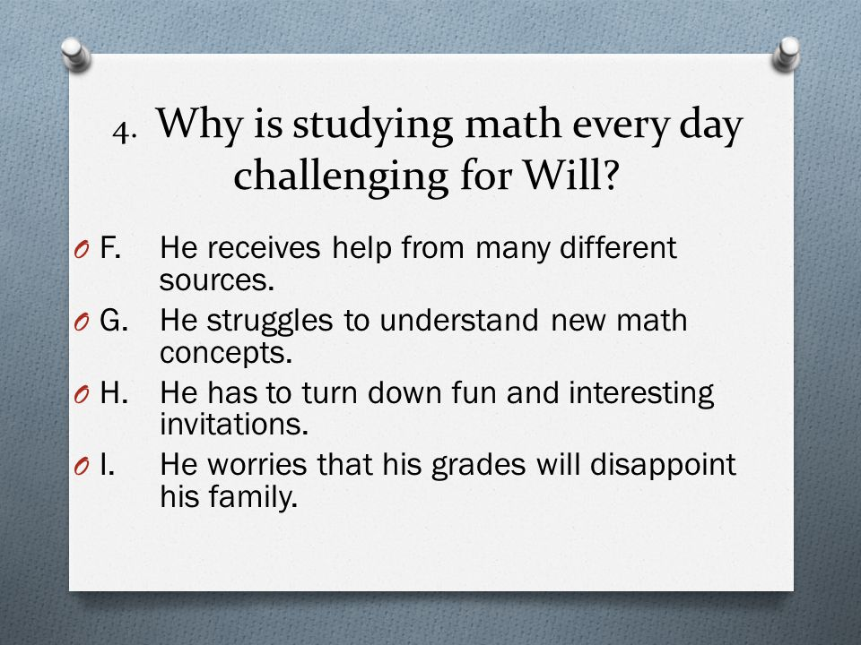 4. Why is studying math every day challenging for Will