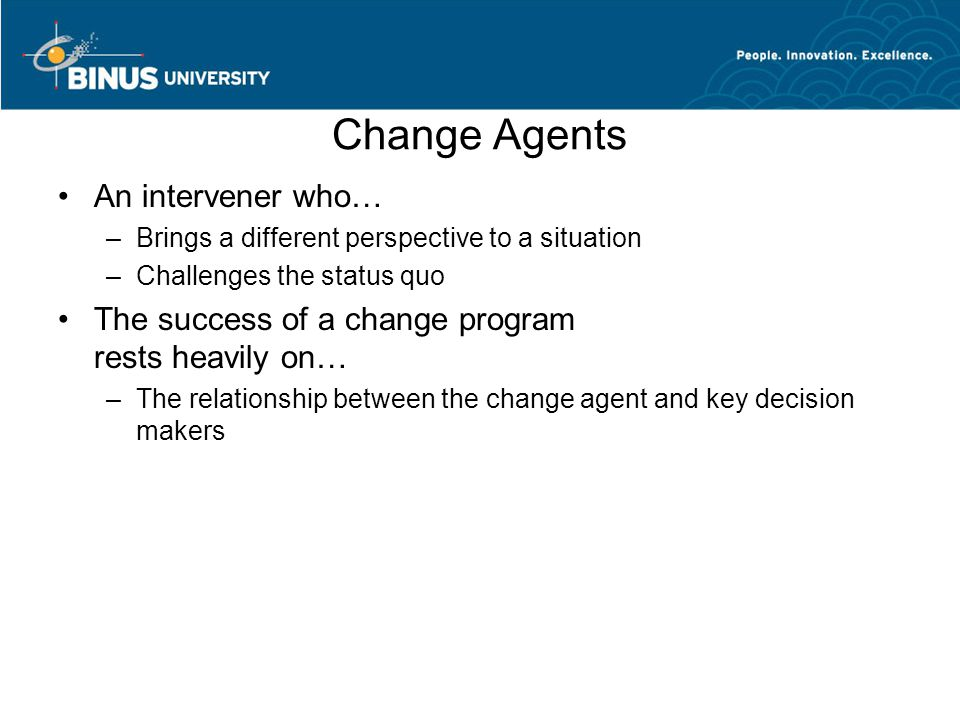 Change Agents An intervener who…