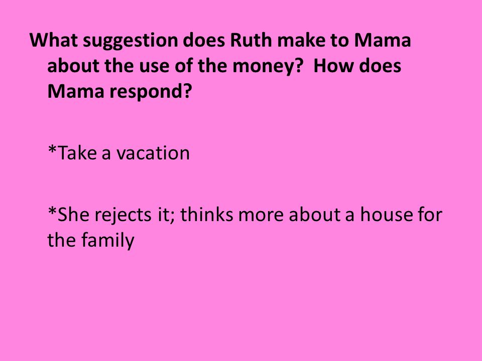 What suggestion does Ruth make to Mama about the use of the money