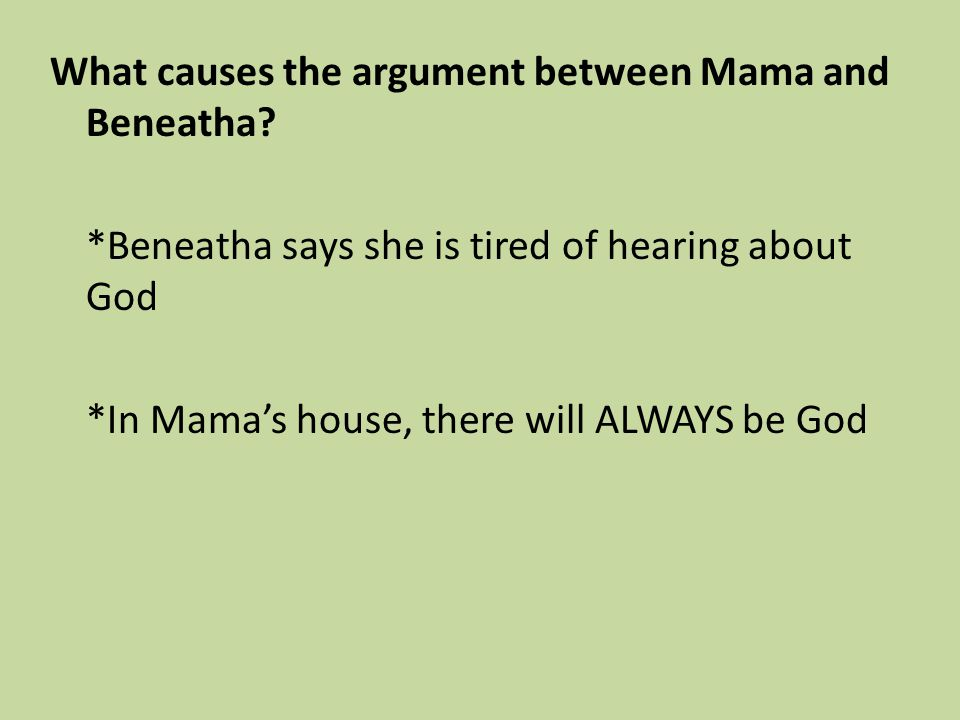 What causes the argument between Mama and Beneatha