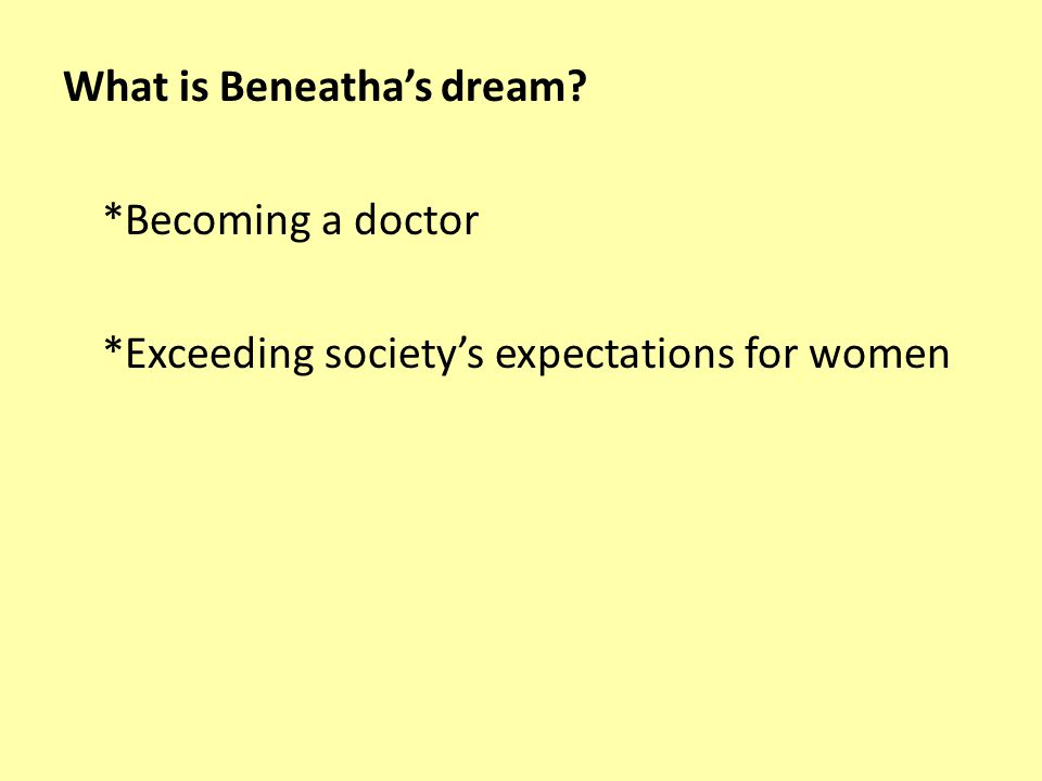 What is Beneatha's dream. Becoming a doctor