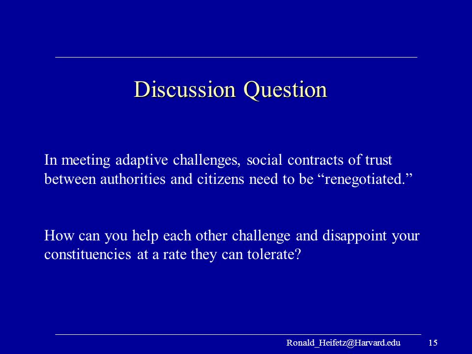 Discussion Question In meeting adaptive challenges, social contracts of trust between authorities and citizens need to be renegotiated.