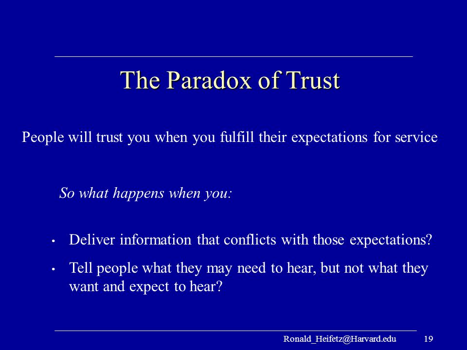 People will trust you when you fulfill their expectations for service