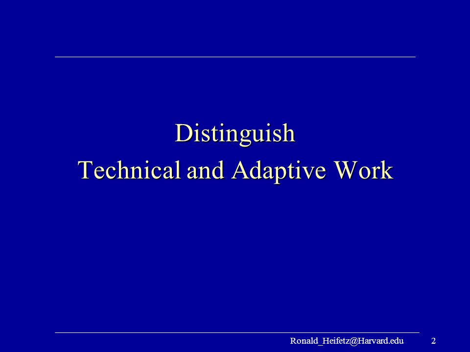 Technical and Adaptive Work