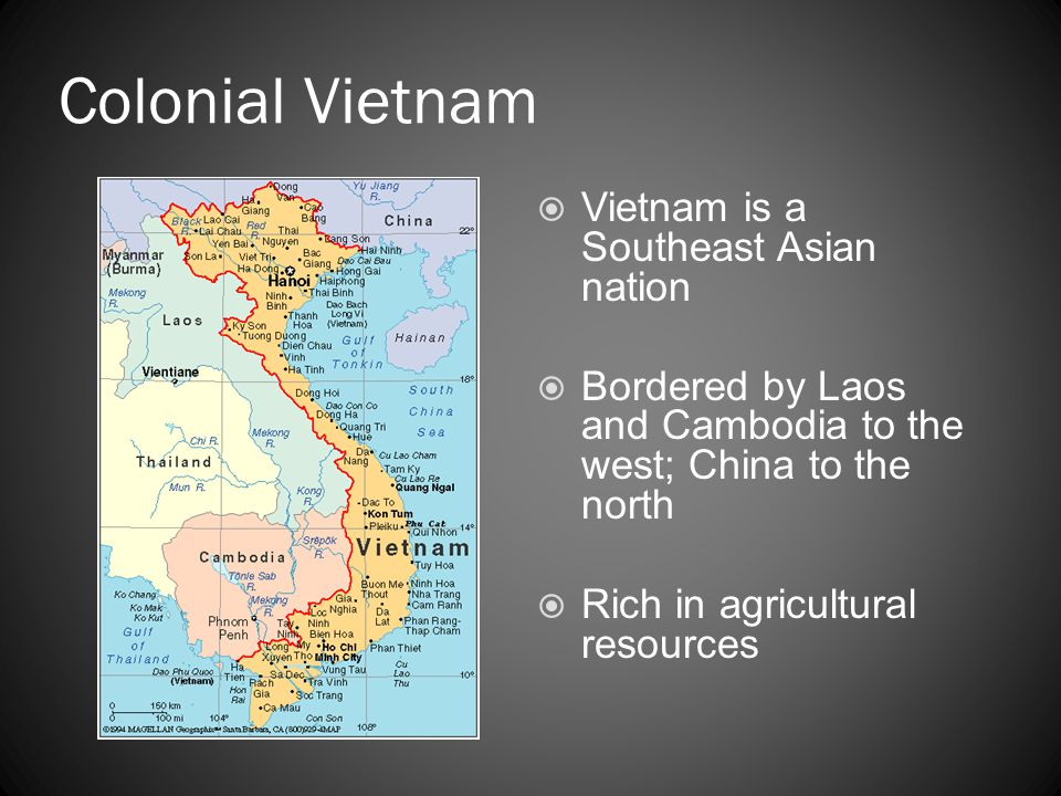 Colonial Vietnam Vietnam is a Southeast Asian nation