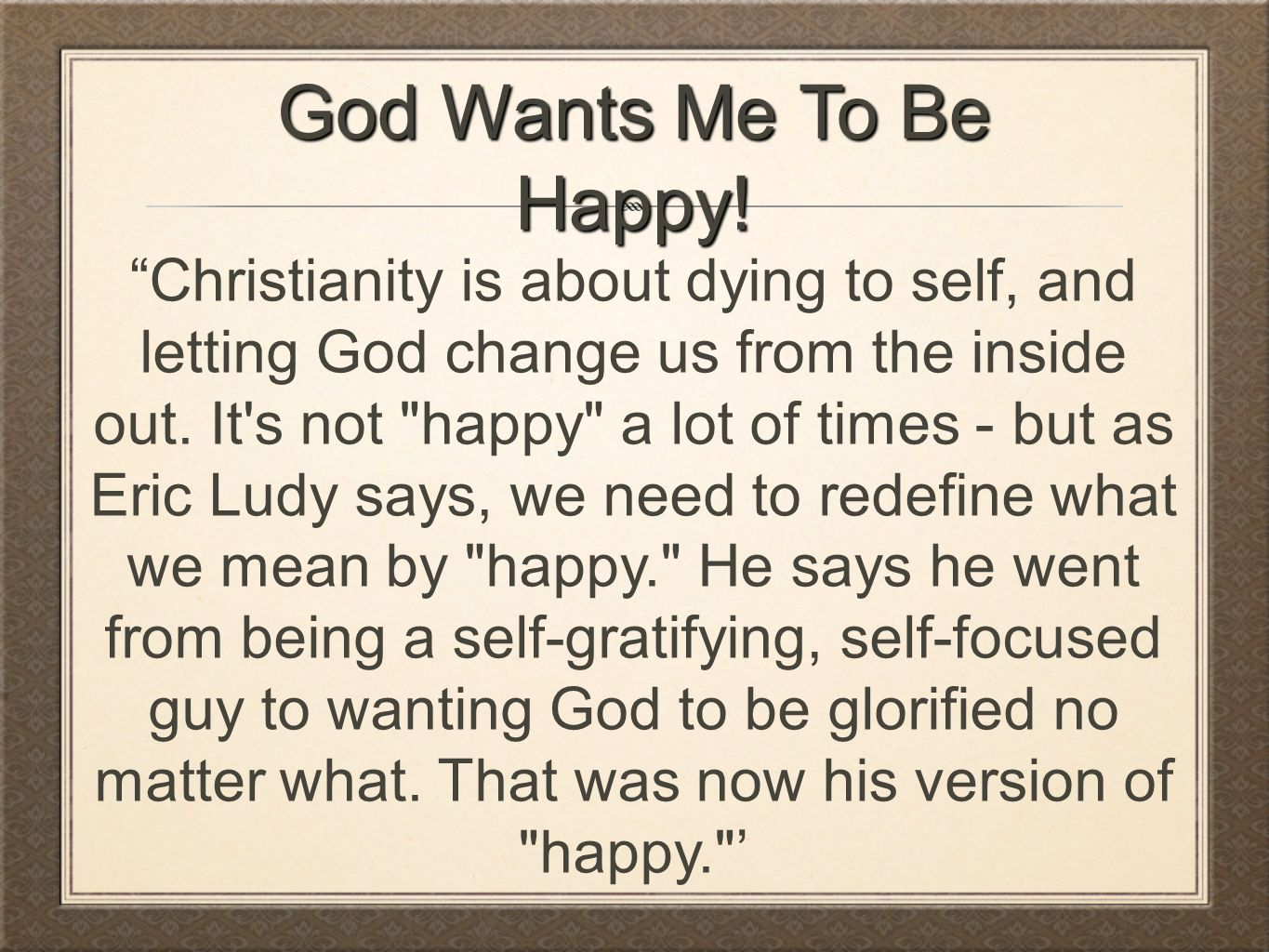 God Wants Me To Be Happy!