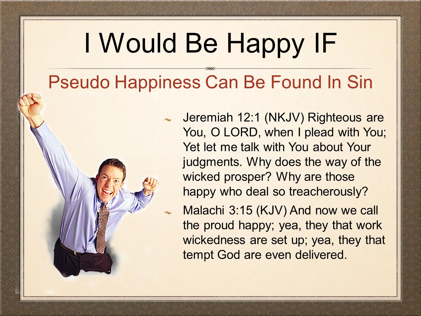 Pseudo Happiness Can Be Found In Sin