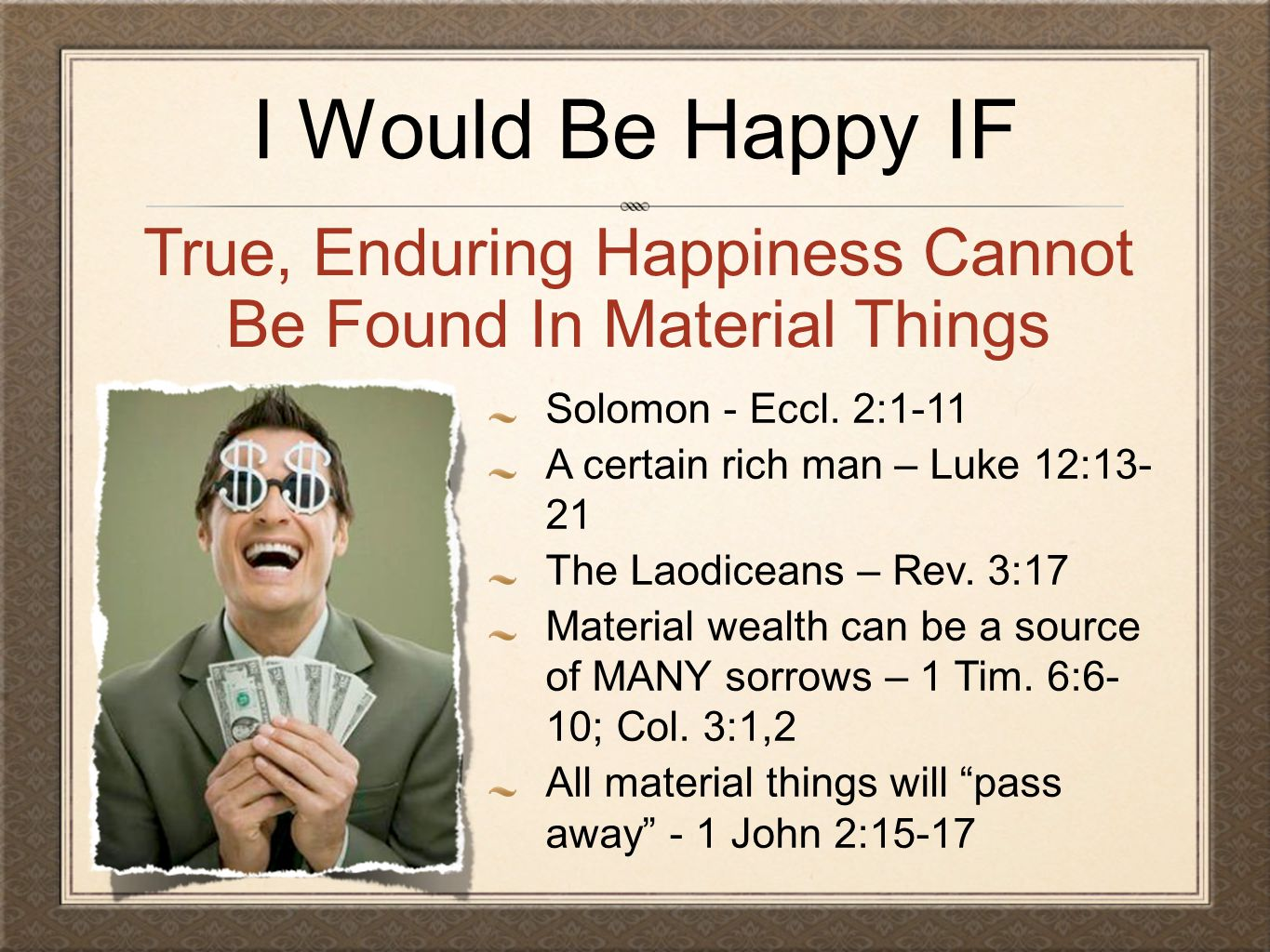 True, Enduring Happiness Cannot Be Found In Material Things