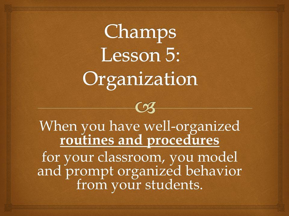 Champs Lesson 5: Organization