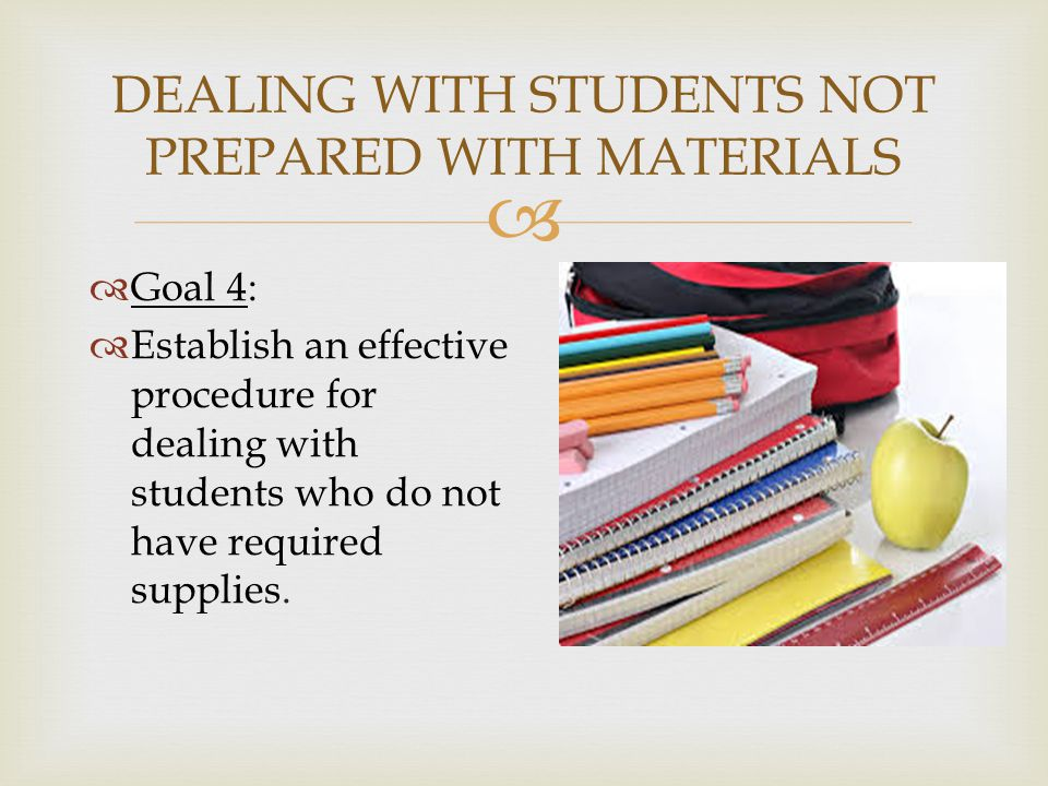 DEALING WITH STUDENTS NOT PREPARED WITH MATERIALS