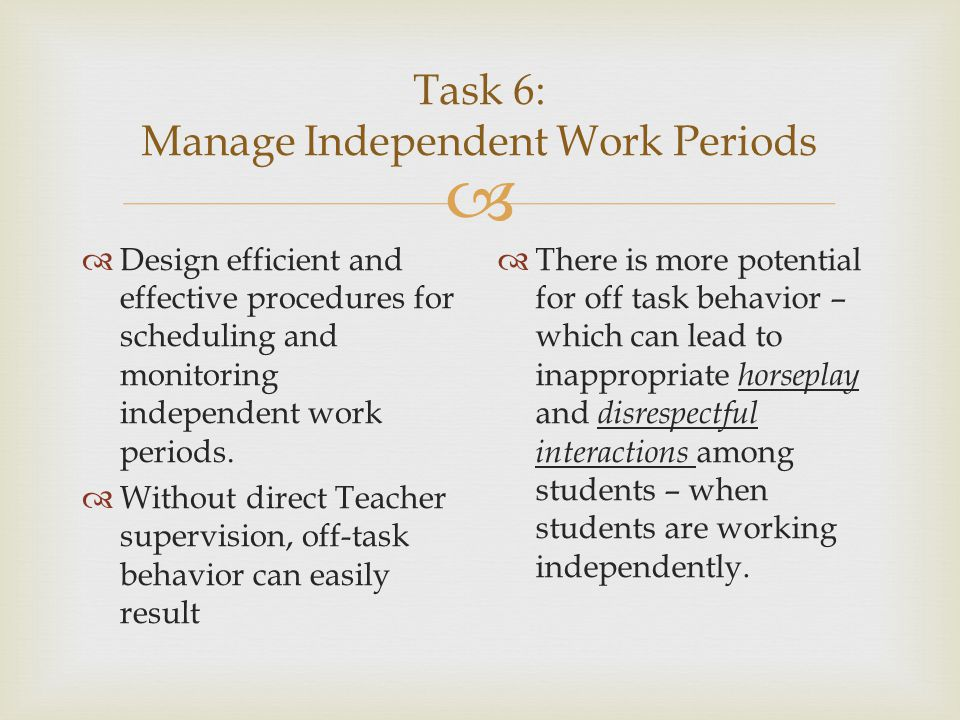 Task 6: Manage Independent Work Periods