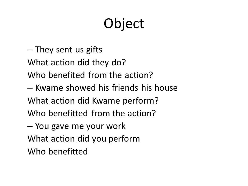 Object They sent us gifts What action did they do