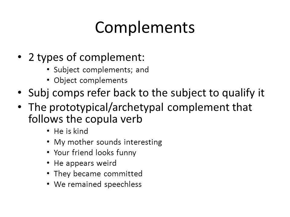 Complements 2 types of complement: