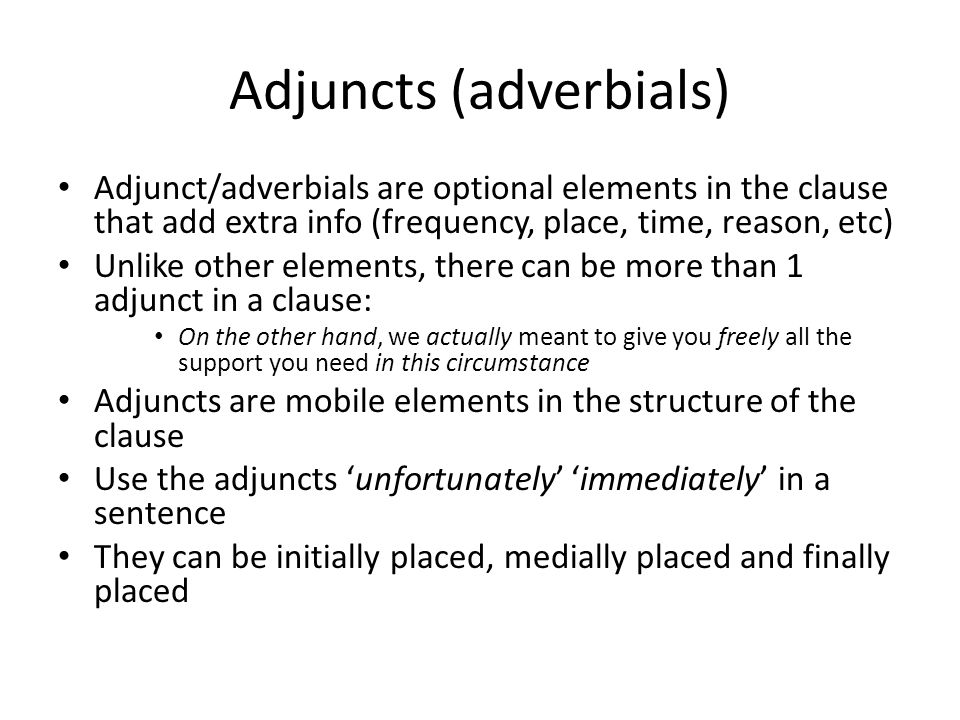 Adjuncts (adverbials)