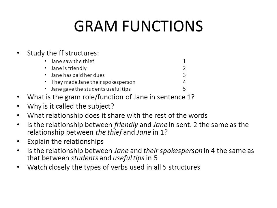 GRAM FUNCTIONS Study the ff structures: