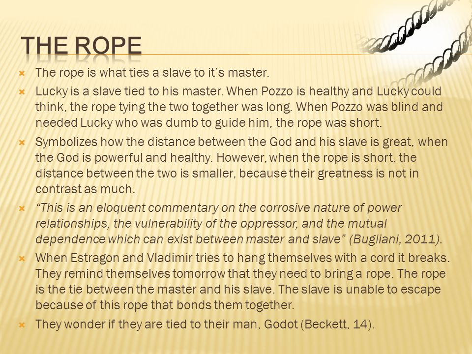 The ROPE The rope is what ties a slave to it's master.