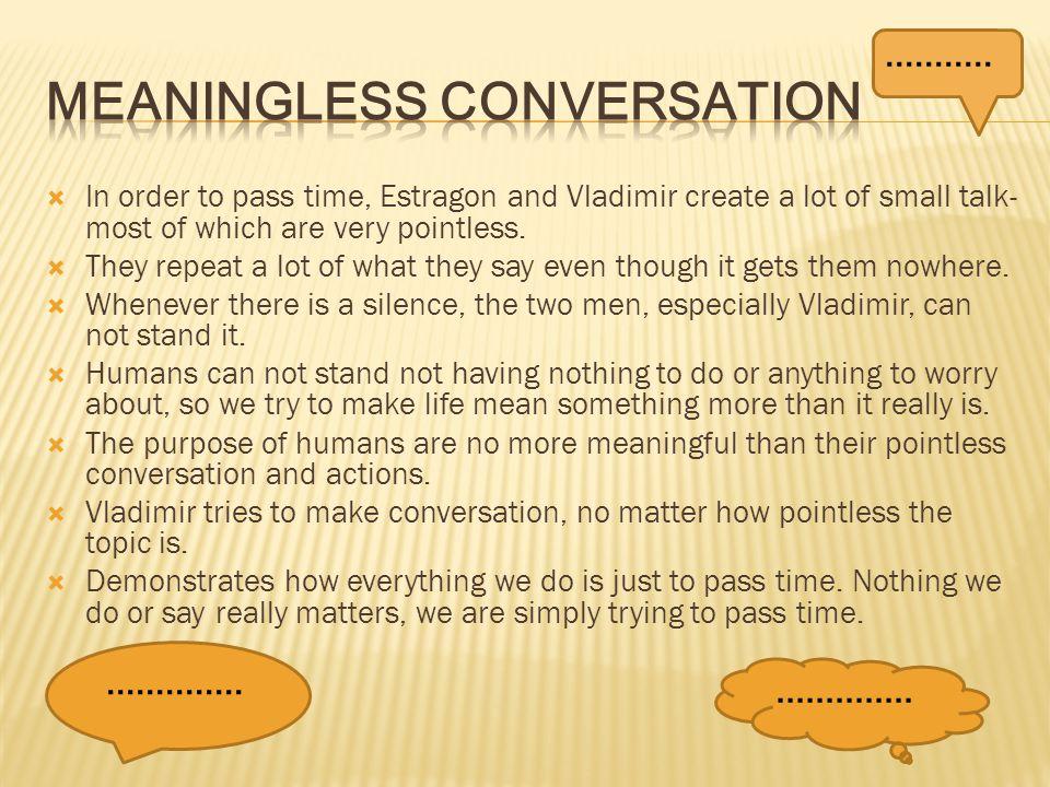 Meaningless Conversation