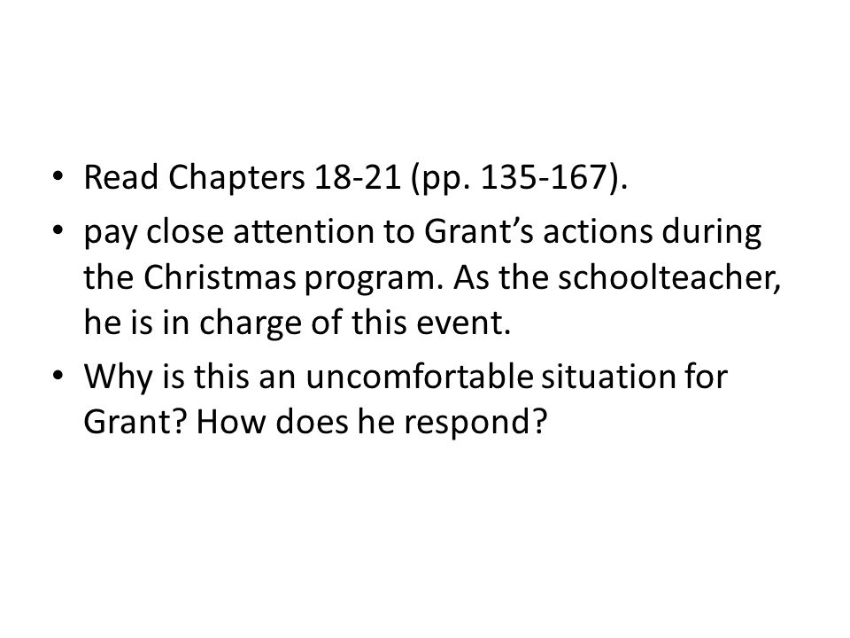 Read Chapters 18-21 (pp. 135-167).