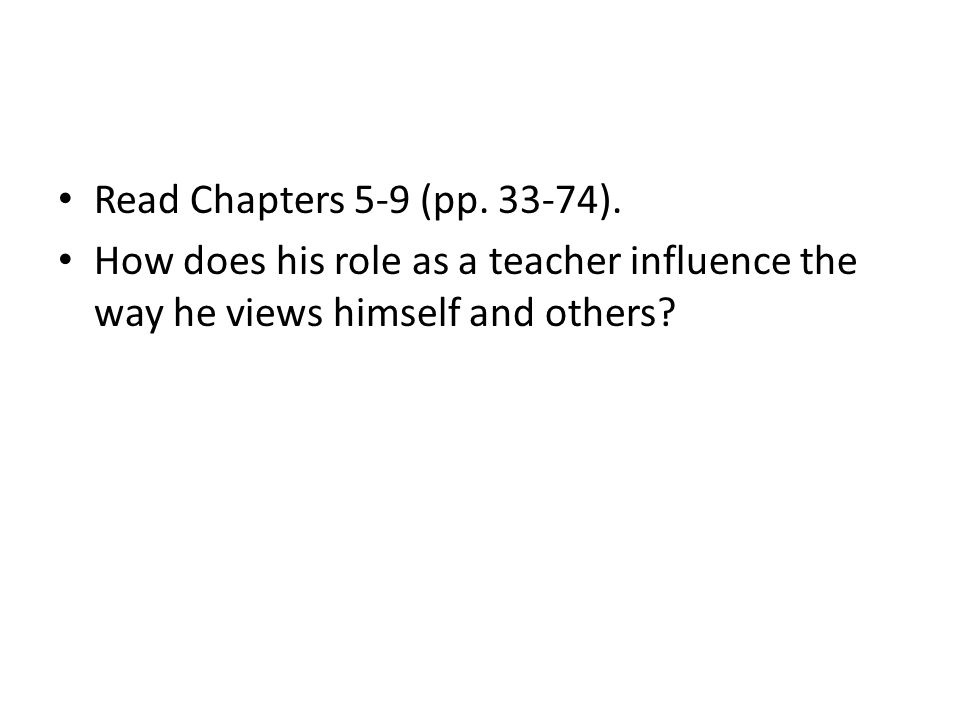 Read Chapters 5-9 (pp. 33-74).