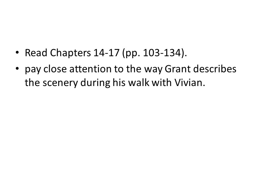 Read Chapters 14-17 (pp. 103-134).