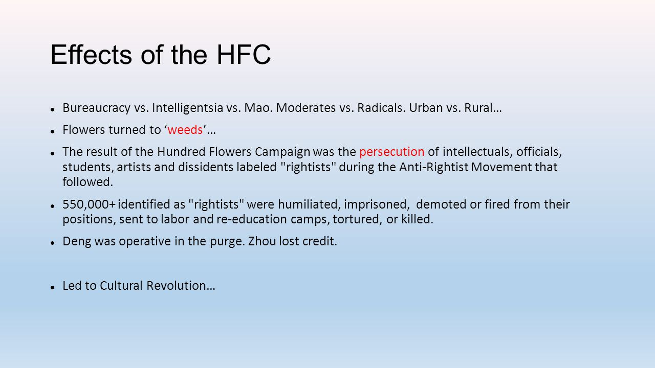 Effects of the HFC Bureaucracy vs. Intelligentsia vs. Mao. Moderates vs. Radicals. Urban vs. Rural…
