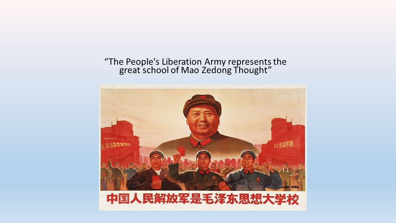 The People s Liberation Army represents the great school of Mao Zedong Thought