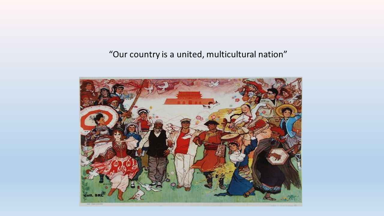 Our country is a united, multicultural nation