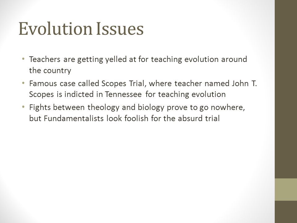 Evolution Issues Teachers are getting yelled at for teaching evolution around the country.