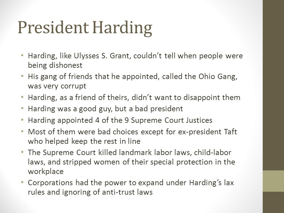 President Harding Harding, like Ulysses S. Grant, couldn't tell when people were being dishonest.