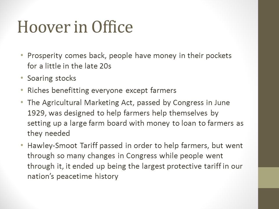 Hoover in Office Prosperity comes back, people have money in their pockets for a little in the late 20s.
