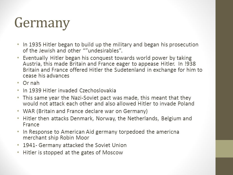 Germany In 1935 Hitler began to build up the military and began his prosecution of the Jewish and other undesirables .