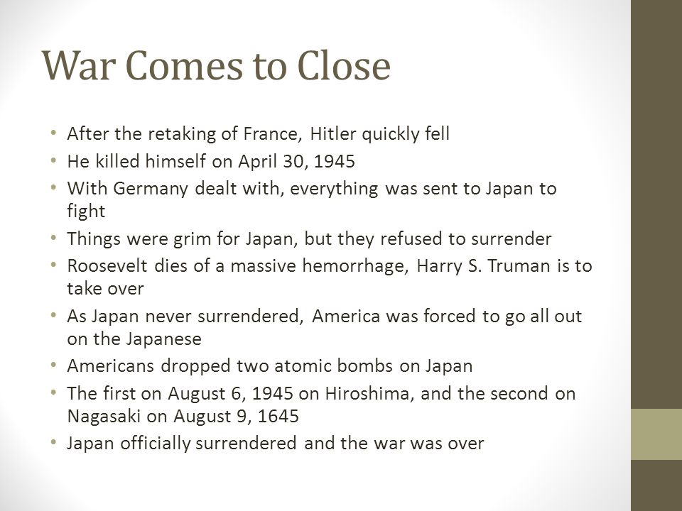 War Comes to Close After the retaking of France, Hitler quickly fell