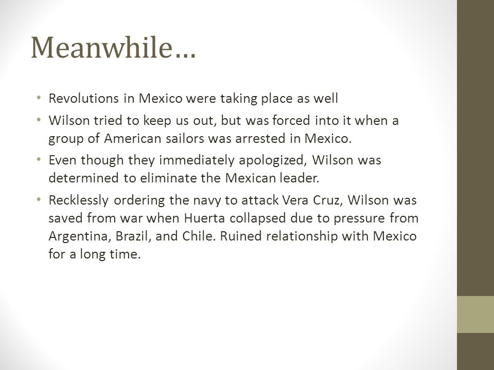 Meanwhile… Revolutions in Mexico were taking place as well