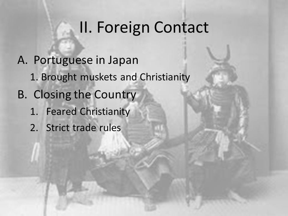 II. Foreign Contact Portuguese in Japan Closing the Country