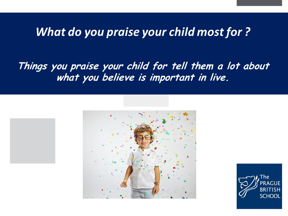 What do you praise your child most for