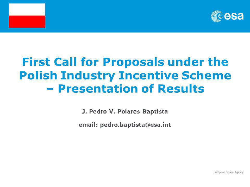 First Call for Proposals under the Polish Industry Incentive Scheme – Presentation of Results J.