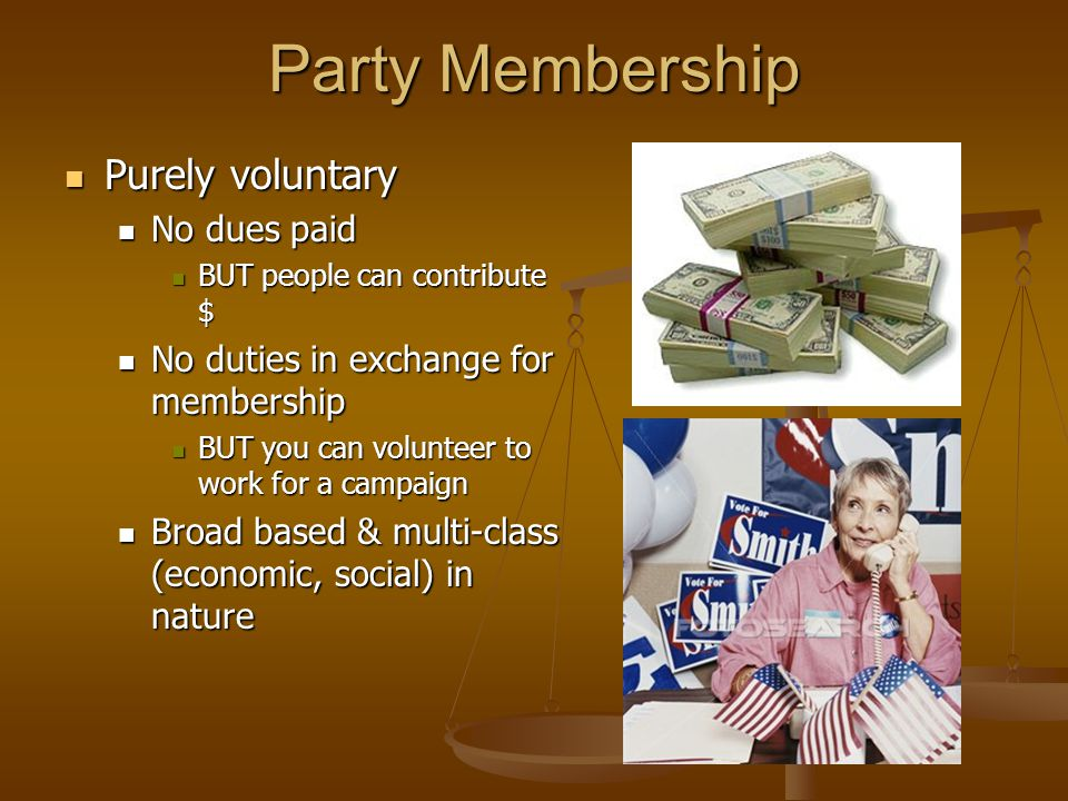 Party Membership Purely voluntary No dues paid