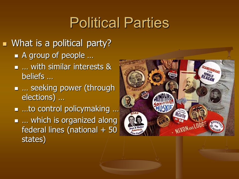 Political Parties What is a political party A group of people …