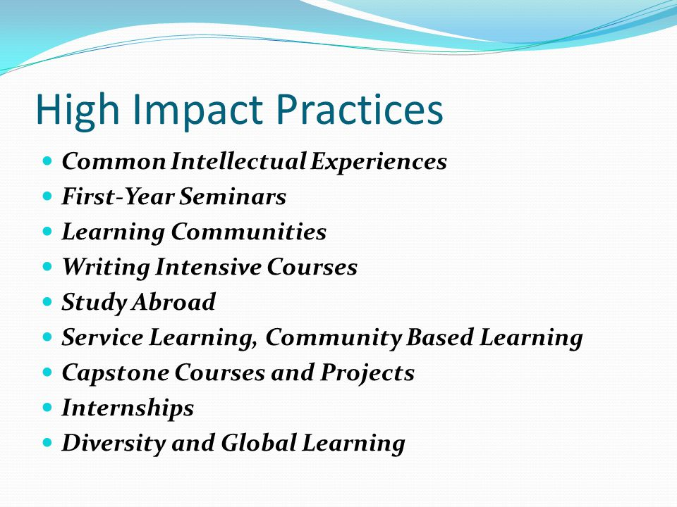 High Impact Practices Common Intellectual Experiences