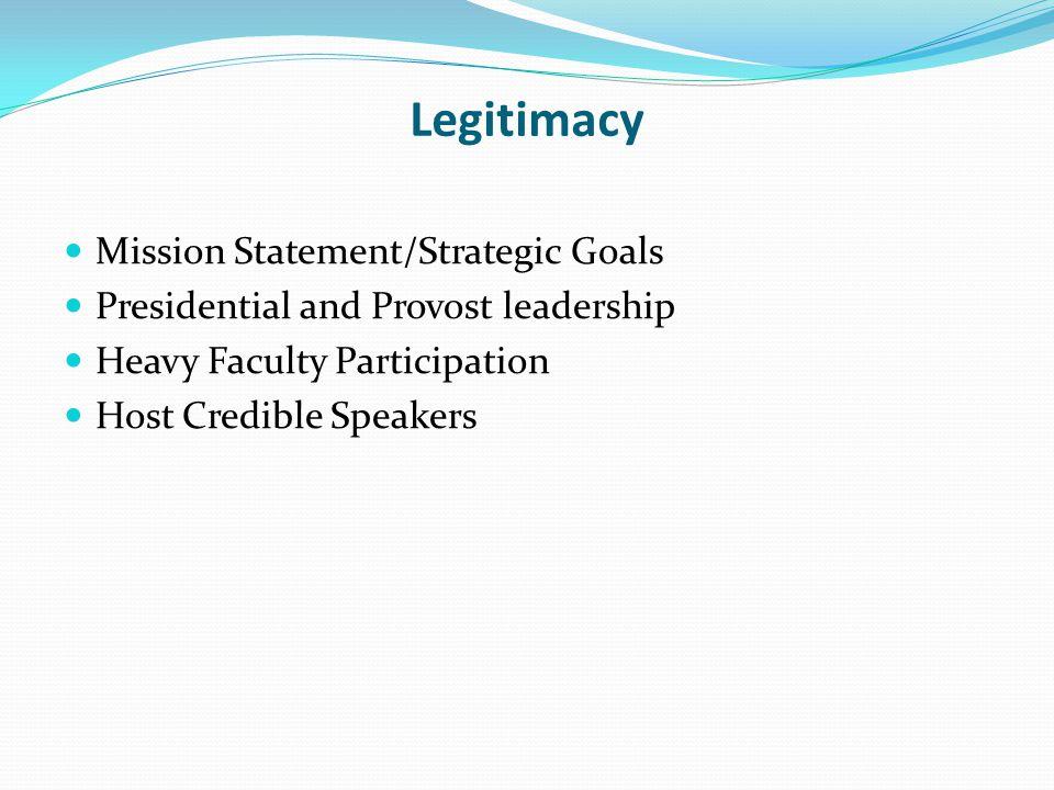 Legitimacy Mission Statement/Strategic Goals