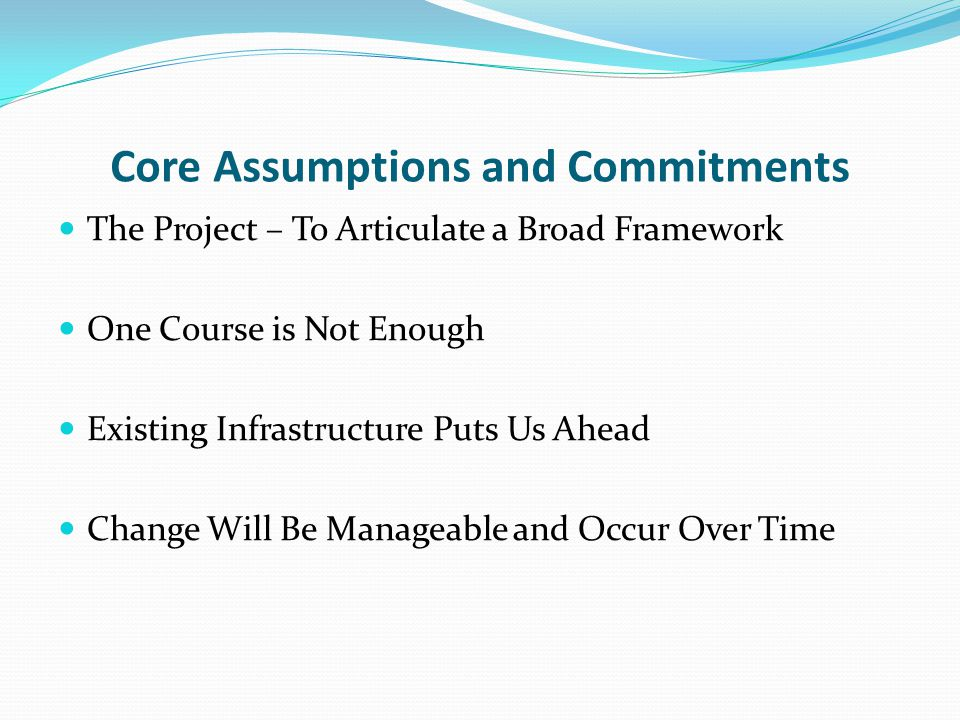 Core Assumptions and Commitments