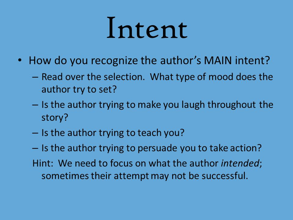 Intent How do you recognize the author's MAIN intent
