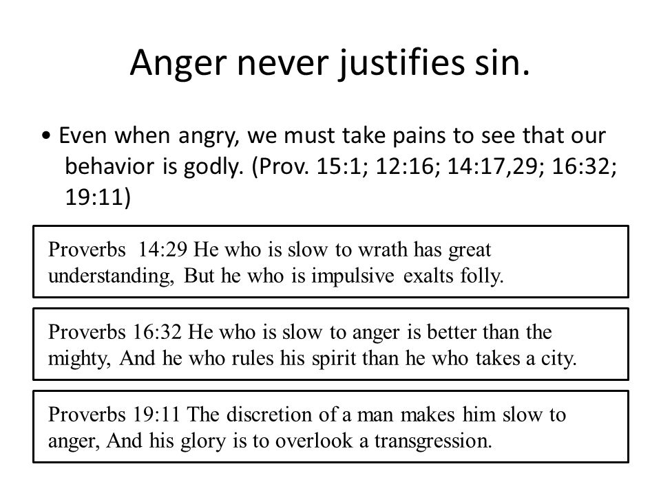 Anger never justifies sin.