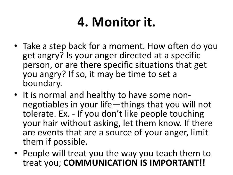 4. Monitor it.