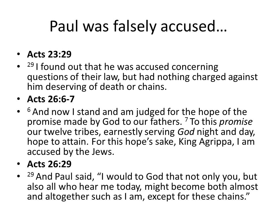 Paul was falsely accused…